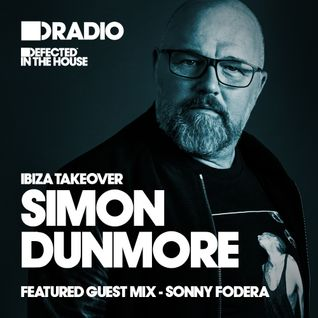 Defected In The House Radio - 18.05.15 - Simon Dunmore Ibiza Takeover Guest Mix Sonny Fodera