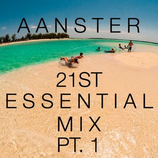 AAnster 21st Essential Mix Pt. 1
