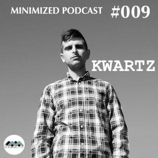 MinimizedPodcast #009 - Kwartz