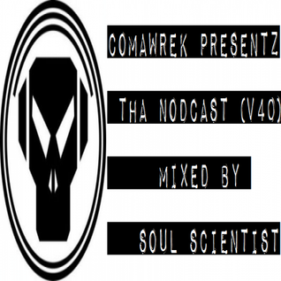 cOmaWrek Presentz tha nOdcast (v40) mixed by sOuL_sCientiSt