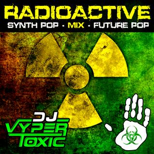 DJ VYPER TOXIC - RADIOACTIVE MIX
