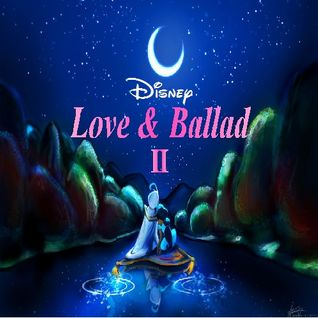 Disney -Love & Ballad Ⅱ-