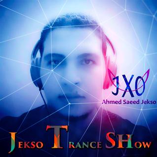 Ahmed Saeed Jekso - Jekso Trance Show #35