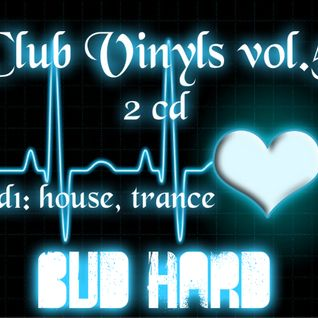 Club Vinyls vol.5 CD1 (Complied & Mixed by BuD HarD)