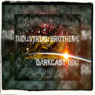 Industrial Brothers-Darkcast 000