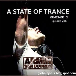 Armin van Buuren presents - A State of Trance asot 706 – 26.03.2015