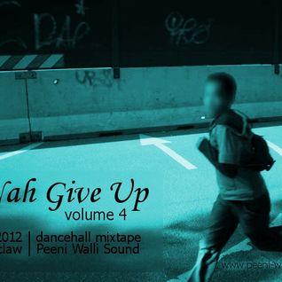 """Ripclaw - """"Nah Give Up vol. 4"""" - dancehall mixtape 2012"""