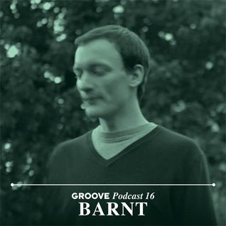 Barnt's Groove Podcast 16