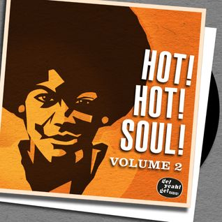HOT! HOT! SOUL! Vinyl Radio Show, volume two by Slick Eddie at GoYeahGoRadio!