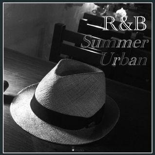 R&B -Summer- (Urban mix) by T☆Work's