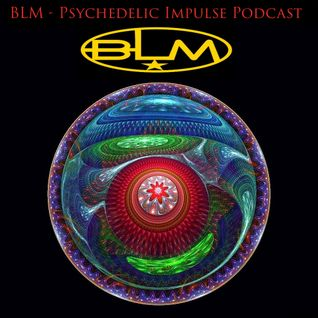 BLM - Psychedelic Impulse Podcast #007 (27-08-2015)