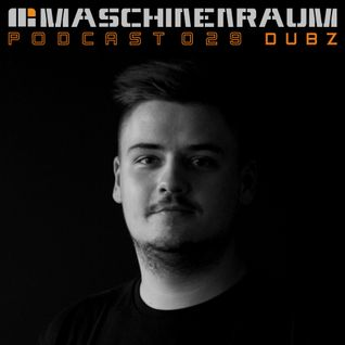 Maschinenraum Podcast 029 - Dubz