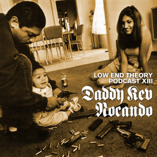 Low End Theory Podcast Episode 13: Daddy Kev and Nocando
