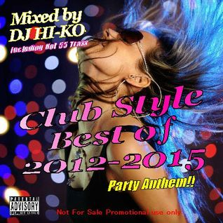 Club Style Best of 2012~2015 Party Anthem!!