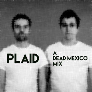 Plaid - A Dead Mexico mix