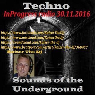 In Progress radio-Techno Sound Of The Underground # 011Kaizer The Dj