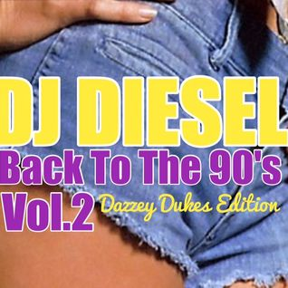 Back To The 90's Vol.2 Dazzey Dukes Edition