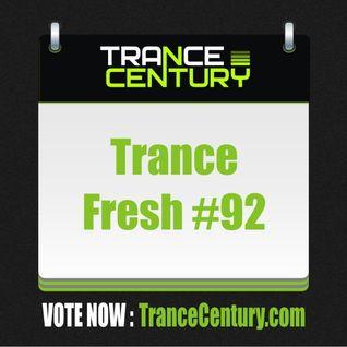 Trance Century Radio - #TranceFresh 92