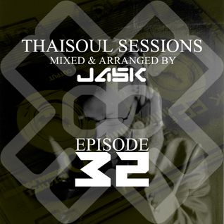 Jask's Thaisoul Sessions Episode 32