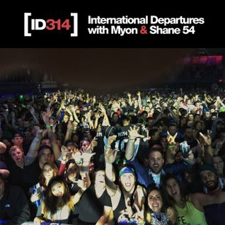 International Departures 314 with Myon & Shane 54