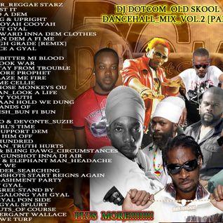 DJ DOTCOM_OLD SKOOL DANCEHALL_MIX_VOL.2 [PART.2] (COLLECT0RS SERIES)