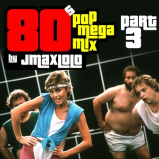 80s POP Megamix - Part3 - by jmaxlolo