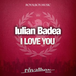 Iulian Badea - I Love You ( Dub Fragments Remix )