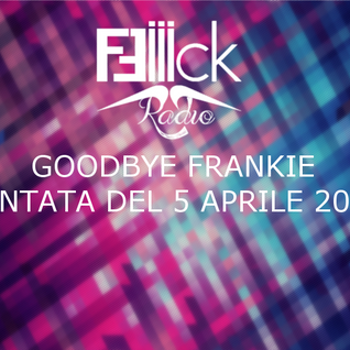 Feick Radio, Goodbye Frankie. Part 1