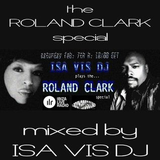 ROLAND CLARK Special show mixed by Isa Vis DJ for Ibiza Live Radio!