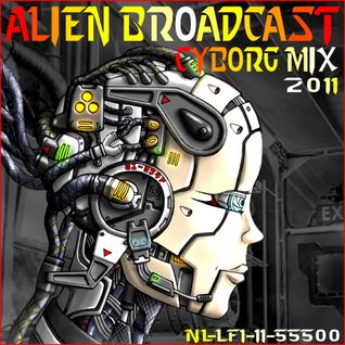 Alien Broadcast - Cyborg Mix 2011