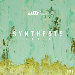 ATB - Synthesis Episode 002 - 10.03.2016 By : → [www.facebook.com/lovetrancemusicforever]