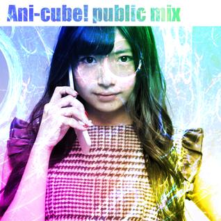 Anicube!public mix