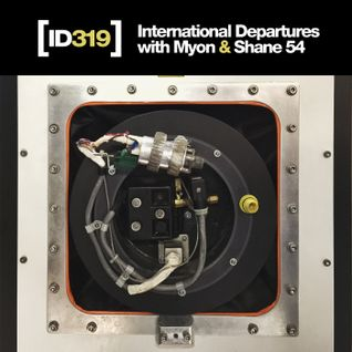 International Departures 319 with Myon & Shane 54