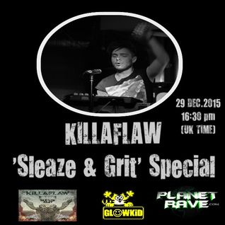 GL0WKiD pres. KILLAFLAW 'Sleaze & Grit' Special & Interview @ GenX show - Planet Rave (29DEC.2015)