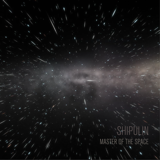 Shipulin - Master of the Space