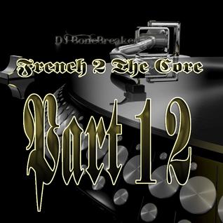 DJ BoneBreAker - French 2 The Core Part 12 [19-05-2012]