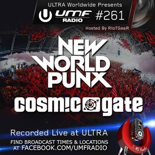 UMF Radio 261 - New World Punx & Cosmic Gate (Live from ULTRA 2014)