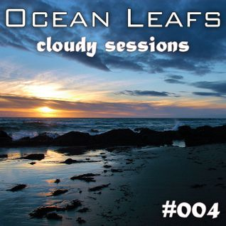Ocean Leafs - Cloudy Sessions #004
