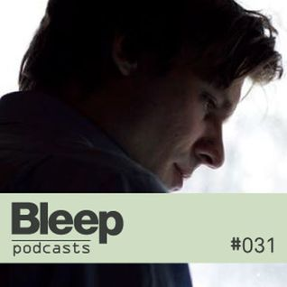 Bleep Podcast 031
