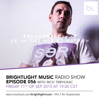 #056 BrightLight Music Radio Show with Rich Triphonic [Guest Mix - #BLShow3rdYear]