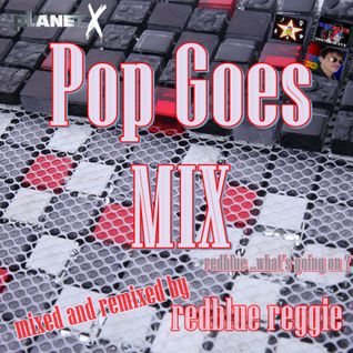 POP GOES MIX  ( redblue.. what's going on? )