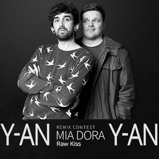 Mia Dora - Raw Kiss (Y-An Remix) [Beatport Contest]