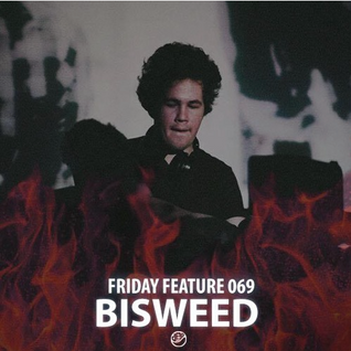 Friday Feature Mixtape Vol.69- BISWEED (GOURMET BEATS/STRICTLY DUBS/PARADISE LOST REC)