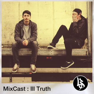 MixCast: Ill Truth (30-Minute Mix)