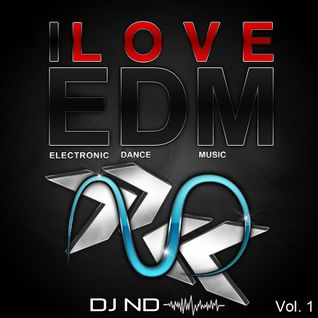 DJ ND - I LOVE EDM Vol. 1