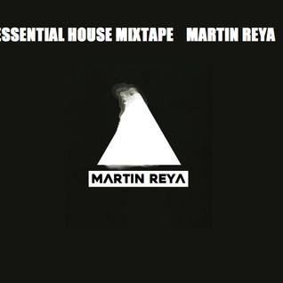 ESSENTIAL HOUSE MIXTAPE  MARTIN REYA