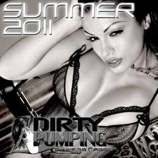 Dirty Pumping - Summer 2011