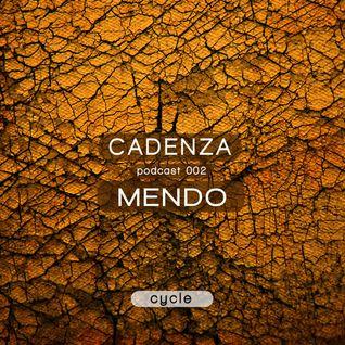 Cadenza Podcast 002 (Cycle) - Mendo