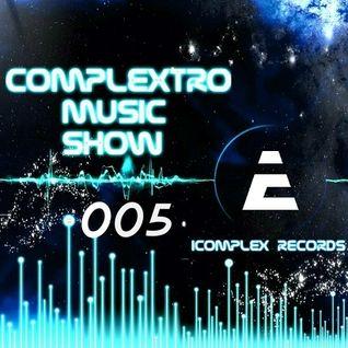 Complextor & Jet - Complextro Music Show 005 (01-05-2012)