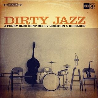 Question & Kidragon – Dirty Jazz